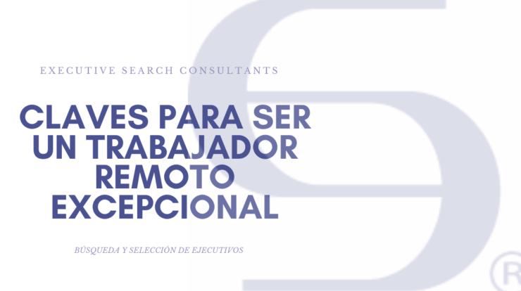 Cazatalentos, búsqueda y selección de ejecutivos, trabajo remoto