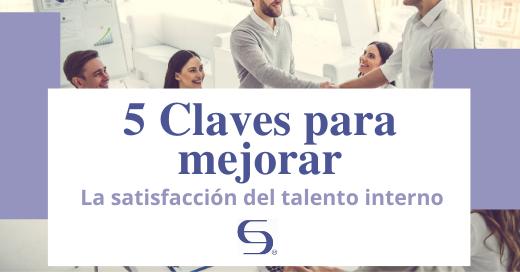 Claves-para-mejorar-la-satisfacción-del-talento-interno