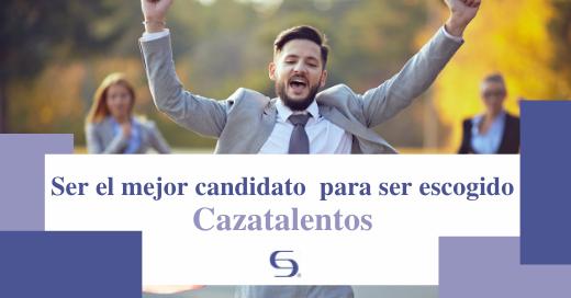 Ser el mejor candidato para ser escogido. Cazatalentos